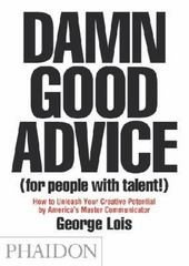 Damn Good Advice (for People with Talent!) 1st Edition 9780714863481 0714863483