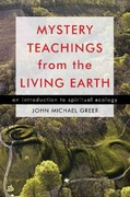 Mystery Teachings from the Living Earth 1st Edition 9781578634897 157863489X