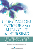 Compassion Fatigue and Burnout in Nursing 1st Edition 9780826109781 0826109780