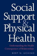 Social Support and Physical Health 1st Edition 9780300182712 0300182716