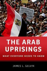 The Arab Uprisings: What Everyone Needs to KnowRG 1st Edition 9780199891764 0199891761