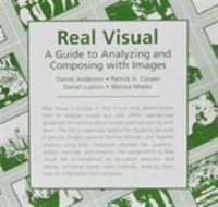 Real Visual: A Guide to Composing and Analyzing with Images (Valuepack item only) 1st edition 9780321423085 0321423089