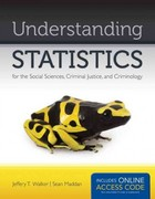 Understanding Statistics For The Social Sciences, Criminal Justice, And Criminology 1st edition 9781449649227 144964922X