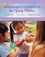 Meaningful Curriculum for Young Children 1st Edition 9780135026908 0135026903