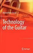 Technology of the Guitar 1st Edition 9781461419204 1461419204