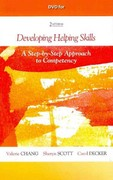 DVD for Chang/Scott/Decker's Developing Helping Skills: A Step-by-Step Approach to Competency 2nd Edition 9781133354895 1133354890