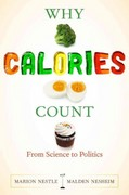Why Calories Count 0 9780520262881 0520262883