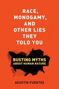 Race, Monogamy, and Other Lies They Told You 1st Edition 9780520951679 0520951670