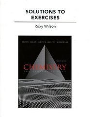 Solutions to Exercises for Chemistry: The Central Science 12th edition 9780321705006 0321705009