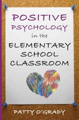 Positive Psychology in the Elementary School Classroom 1st Edition 9780393707588 039370758X