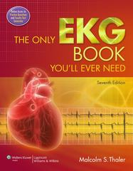 The Only EKG Book You'll Ever Need 7th Edition 9781451119053 1451119054