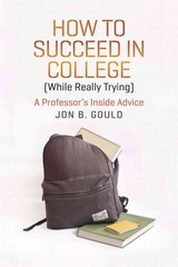 How to Succeed in College (While Really Trying) 1st Edition 9780226304663 0226304663