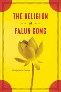 The Religion of Falun Gong 0 9780226655017 0226655016