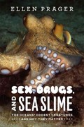 Sex, Drugs, and Sea Slime 1st Edition 9780226678764 0226678768