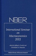 NBER International Seminar on Macroeconomics 2011, Volume 8 0 9780226260341 0226260348