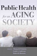 Public Health for an Aging Society 1st Edition 9781421404356 1421404354