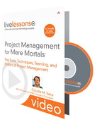 Project Management for Mere Mortals LiveLessons (Video Training) 1st edition 9780321509192 0321509196