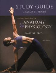 Study Guide for Fundamentals of Anatomy & Physiology 8th edition 9780321512314 0321512316