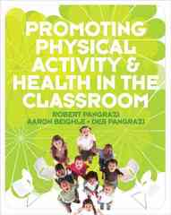 Promoting Physical Activity and Health in the Classroom 1st Edition 9780321547620 0321547624