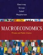 Coursebook for Gwartney/Stroup/Sobel/Macpherson's Macroeconomics: Public and Private Choice 12th edition 9780324581461 0324581467