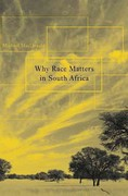 Why Race Matters in South Africa 1st Edition 9780674063891 0674063899