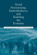 Social Provisioning, Embeddedness, and Modeling the Economy 1st edition 9781118245194 1118245199