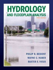 Hydrology and Floodplain Analysis 5th edition 9780132567961 0132567962