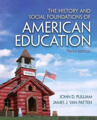 The History and Social Foundations of American Education 10th Edition 9780132626132 0132626136