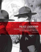 Police Leadership: Organizational and Managerial Decision Making Process 2nd Edition 9780132682961 0132682966