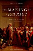 The Making of a Patriot: Benjamin Franklin at the Cockpit 1st Edition 9780199930715 0199930716