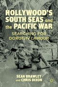 Hollywood's South Seas and the Pacific War 0 9780230116566 0230116566