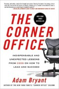 The Corner Office 1st Edition 9781250001740 1250001749