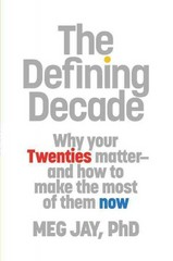 The Defining Decade 1st Edition 9780446561761 0446561762