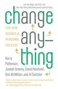 Change Anything: The New Science of Personal Success 1st edition 9780446573900 0446573906