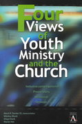 Four Views of Youth Ministry and the Church 1st Edition 9780310234050 0310234050