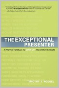 The Exceptional Presenter 1st Edition 9781929774449 1929774443