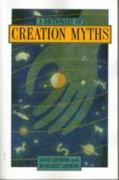 A Dictionary of Creation Myths 1st Edition 9780195102758 0195102754