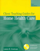 Client Teaching Guides For Home Health Care 3rd edition 9780763749347 0763749346