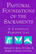Pastoral Foundations of the Sacraments 1st Edition 9780809137701 0809137704