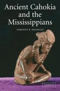 Ancient Cahokia and the Mississippians 0 9780521520669 0521520665