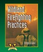 Wildland Firefighting Practices 1st Edition 9780766801479 0766801470