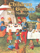Children and Games in the Middle Ages 0 9780778713494 0778713490