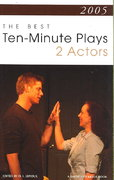 The Best 10-Minute Plays for Two Actors 2005 0 9781575254487 1575254484