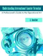 Understanding International Counter Terrorism 0 9781581129052 158112905X