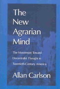 New Agrarian Mind 0 9780765805904 0765805901
