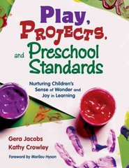 Play, Projects, and Preschool Standards 1st Edition 9781412928021 1412928028