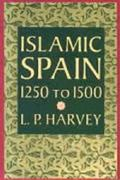 Islamic Spain, 1250 to 1500 2nd edition 9780226319629 0226319628