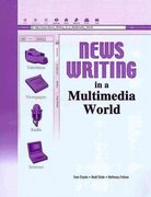 News Writing in a Multimedia World 0 9780757510557 0757510558