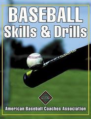 Baseball Skills and Drills 1st Edition 9780736037389 0736037381