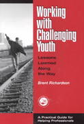 Working with Challenging Youth 1st Edition 9781560328919 1560328916